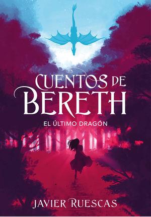 EL ULTIMO DRAGON (CUENTOS DE BERETH 1)