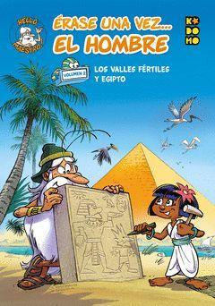 ERASE UNA VEZ... EL HOMBRE 02: LOS VALLES FERTILES Y EGIPTO