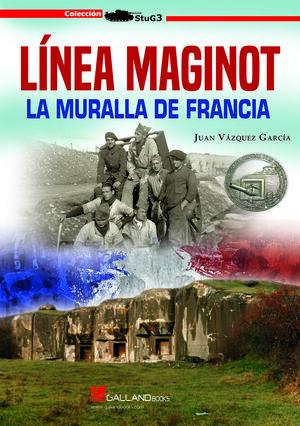LINEA MAGINOT LA MURALLA DE FRANCIA