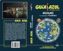 MIAMI Y LO MEJOR DE FLORIDA.GUIA AZUL.ED19.GAESA