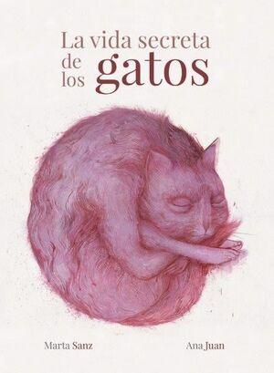 VIDA SECRETA DE LOS GATOS. ANA JUAN