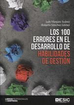 100 ERRORES EN EL DESARROLO DE HABILIDADES DE GESTION,LOS.ESIC