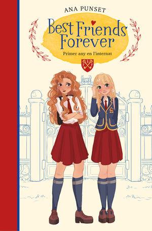 PRIMER ANY A L'INTERNAT (BEST FRIENDS FOREVER 1)