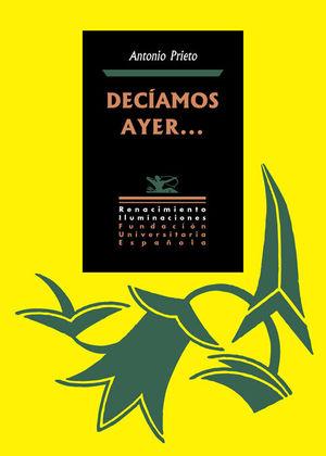 DECIAMOS AYER...