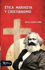 ÉTICA MARXISTA Y CRISTIANISMO