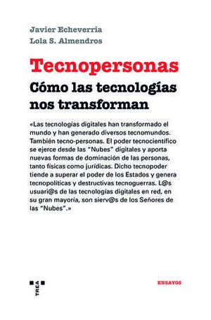 TECNOPERSONAS COMO LAS TECNOLOGIAS NOS TRANSFORMAN