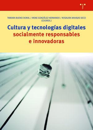 CULTURA Y TECNOLOGÍAS DIGITALES SOCIALMENTE RESPONSABLES E INNOVADORAS