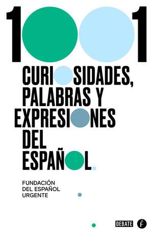 1000 CURIOSIDADES, PALABRAS Y EXPRESIONES DEL ESPAÑOL