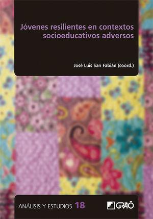 JÓVENES RESILIENTES EN CONTEXTOS SOCIOEDUCATIVOS ADVERSOS