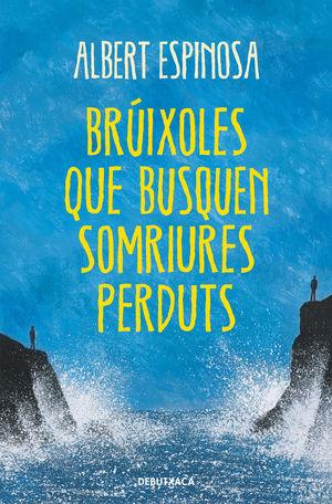BRÚIXOLES QUE BUSQUEN SOMRIURES PERDUTS