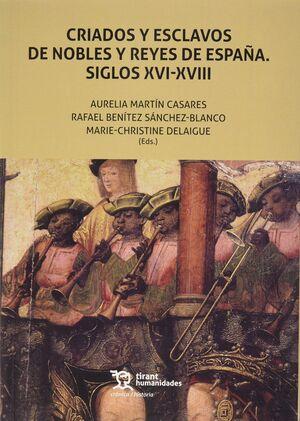 CRIADOS Y ESCLAVOS DE NOBLES Y REYES DE ESPAÑA. SIGLOS XVI-XVIII