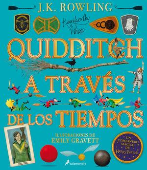 QUIDDITCH A TRAVÉS DE LOS TIEMPOS. EDICIÓN ILUSTRADA