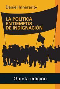 LA POLÍTICA EN TIEMPOS DE INDIGNACIÓN