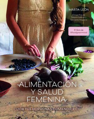 ALIMENTACION Y SALUD FEMENINA. MARTA LEON