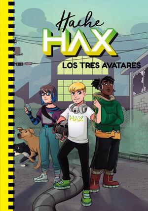 LOS TRES AVATARES. HACHE HAX 2