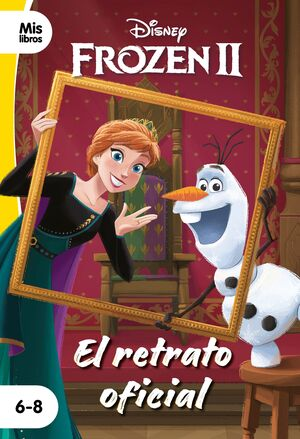 FROZEN 2. EL RETRATO OFICIAL. NARRATIVA