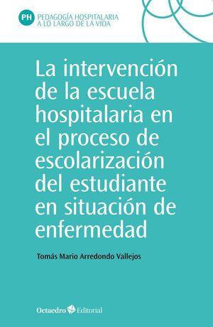 LA INTERVENCIÓN EN LA ESCUELA HOSPITALARIA EN EL PROCESO DE ESCOLARIZACIÓN DEL E