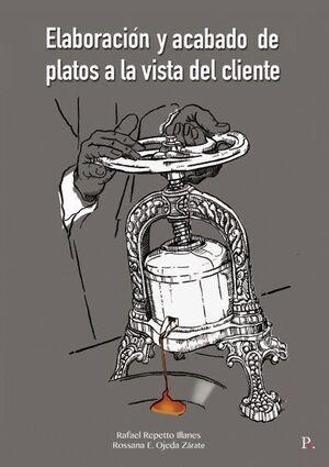 ELABORACION Y ACABADO DE PLATOS A LA VISTA DEL CLI