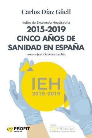 2015- 2019 CINCO AÑOS DE SANIDAD EN ESPAÑA