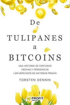 TULIPANES A BITCOINS, DE