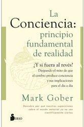 LA CONCIENCIA: PRINCIPIO FUNDAMENTAL DE REALIDAD