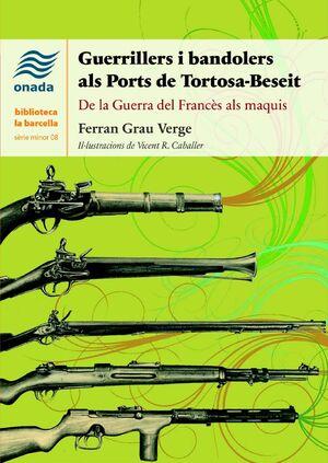 GUERRILLERS I BANDOLERS ALS PORTS DE TORTOSA-BESEIT