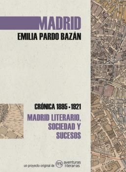 MADRID. CRONICA DE EMILIA PARDO BAZAN