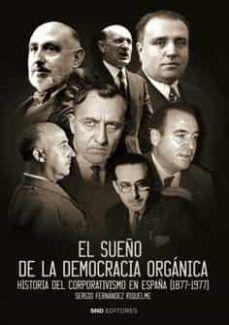 EL SUEÑO DE LA DEMOCRACIA ÓRGANICA