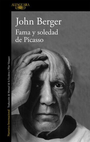 FAMA Y SOLEDAD DE PICASSO.ALFAGUARA-RUST