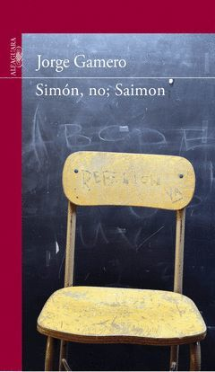 SIMON, NO; SAIMON. ALFAGUARA-JUVENIL-RUST