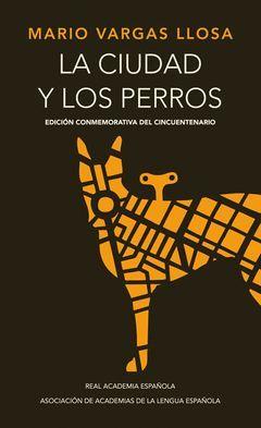 CIUDAD Y LOS PERROS,LA(ED. CONMEMORATIVA) ALFAGUARA/RAE-DURA