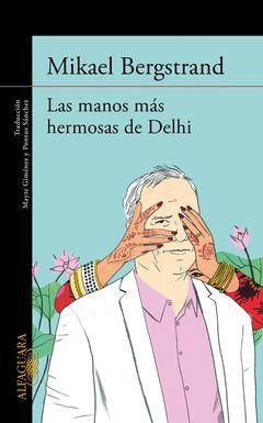 MANOS MAS HERMOSAS DE DELHI,LAS. ALFAGUARA-RUST