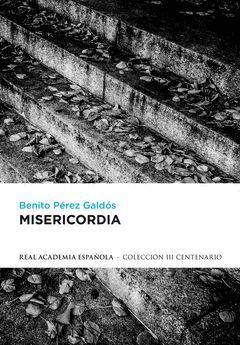 MISERICORDIA. ALFAGUARA-RAE-3 CENTENARIO