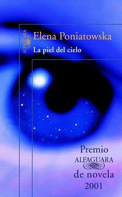 PIEL DEL CIELO,LA.PREMIO ALFAGUARA 2001