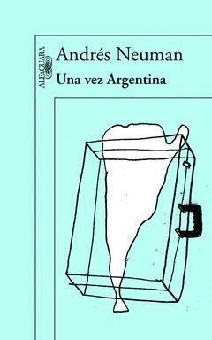 UNA VEZ ARGENTINA.ALFAGUARA-RUST