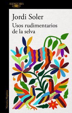 USOS RUDIMENTARIOS DE LA SELVA.ALFAGUARA