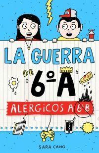 ALERGICOS A 6º B (SERIE LA GUERRA DE 6ºA 1)