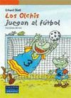 OLCHIS JUEGAN AL FUTBOL,LOS.PEARSON/ALHAMBRA-INF-RUST