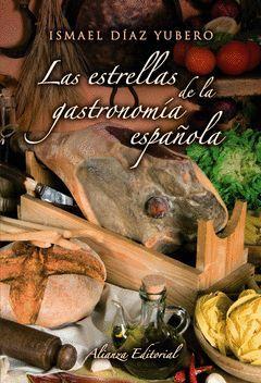 ESTRELLAS DE LA GASTRONOMIA ESPAÑOLA, LAS.ALIANZA-RUST
