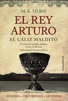 REY ARTURO,EL-3. EL CÁLIZ MALDITO. ALIANZA-RUST