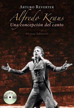 ALFREDO KRAUS,UNA CONCEPCION DEL CANTO(CONTIENE CD). ALIANZA-RUST.