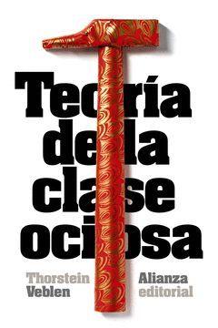 TEORÍA DE LA CLASE OCIOSA.ALIANZA-CS40