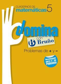 CUADERNOS DOMINA MATEMÁTICAS 5 PROBLEMAS DE + Y -