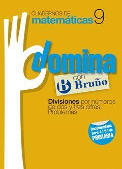 CUADERNOS DOMINA MATEMÁTICAS 9 DIVISIONES POR NÚMEROS DE DOS Y TRES CIFRAS. PROB