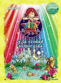 KIKA SUPERBRUJA Y LA CIUDAD SUMERGIDA (ED. COLOR)