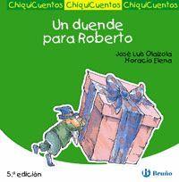 CHIQUICUENTOS-9.UN DUENDE PARA ROBERTO.BRUÑO-INF