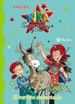 KIKA SUPERBRUJA Y DANI 14.EL BURRITO ENCANTADO.BRUÑO-DURA-INF