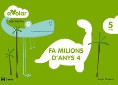 A VOLAR! DESCOBERTA 4. FA MILIONS D'ANYS. 5 ANYS