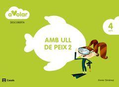A VOLAR! DESCOBERTA 2. AMB ULL DE PEIX. 4 ANYS