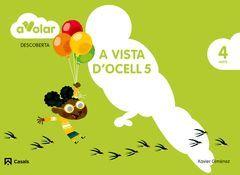 A VOLAR! DESCOBERTA 5.  A VISTA D'OCELL. 4 ANYS